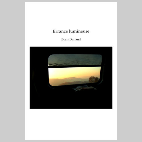 04_boris-dunand_errance-lumineuse